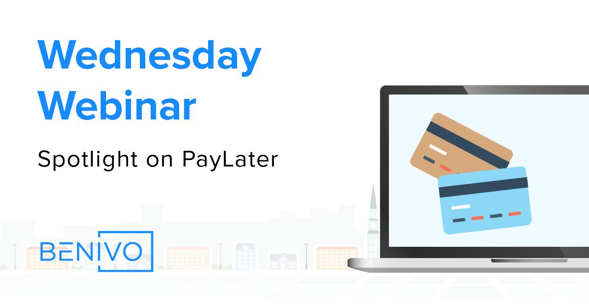 Wednesday Webinar Summary & Recording: Spotlight on PayLater